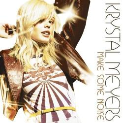 Krystal Meyers - «Make Some Noise»