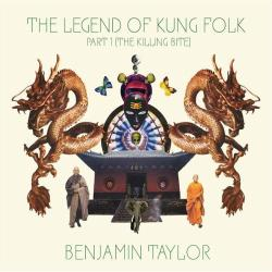 Benjamin Taylor - «The Legend Of Kung Folk»
