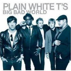 Plain White T's - «Big Bad World»