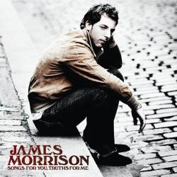 James Morrison – «Songs For You Truth For Me»