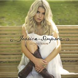 Jessica Simpson - «Do You Know»