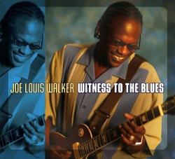 Joe Louis Walker - «Witness To The Blues»
