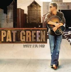 Pat Green - «For What I'm»