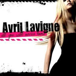 Avril Lavigne - «All You Will Never Know»