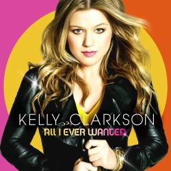 Kelly Clarkson - «All I Ever Wanted»
