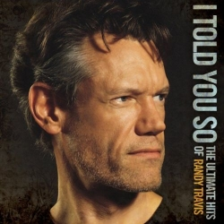Randy Travis - «I Told You So»